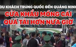 [VIDEO] Hàng ngàn du khách Trung Quốc đến Quảng Ninh, cửa khẩu Móng Cái quá tải hơn nửa giờ