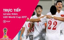 Bốc thăm U20 World Cup: U20 Việt Nam gặp 2 đối thủ nhẹ ký, có cơ hội tiến sâu