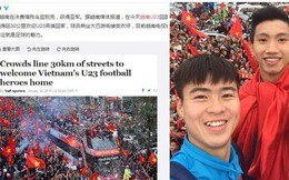 Trung Quốc kinh ngạc vì người hâm mộ Việt Nam quây kín con đường dài 30 km để chào đón đội tuyển U23 trở về
