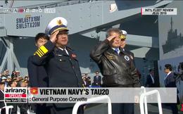 Tư lệnh HQVN và Tổng thống Hàn Quốc tại Lễ duyệt binh tàu chiến quốc tế: VN có tàu mới