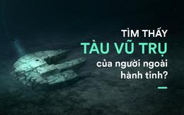"""Những thứ kì lạ được tìm thấy dưới biển: Có cả """"tàu vũ trụ của người ngoài hành tinh"""""""