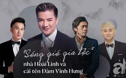 Gia đình sóng gió nhất showbiz: Hoài Linh không nhìn mặt Hoài Lâm, Dương Triệu Vũ bị đồn yêu Mr. Đàm