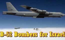 """Chuyện gì xảy ra nếu Israel có trong tay """"pháo đài bay"""" B-52?"""
