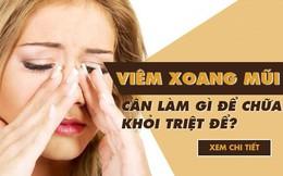 Sự nguy hiểm bệnh viêm xoang mũi và cách chữa triệt để bằng thảo dược