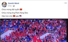 """Việt Nam vào chung kết AFF Cup: Hàng triệu CĐV vỡ òa, Đại sứ Anh tại VN """"háo hức"""" chung vui"""