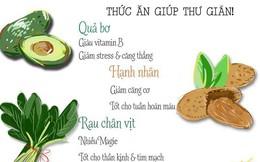 Infographic: Nhóm thực phẩm giúp thư giãn, trị mụn và đẹp da