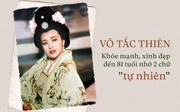 Võ Tắc Thiên: Nữ vương sống thọ, khỏe mạnh và xinh đẹp bậc nhất TQ nhờ 2 chữ 'vàng'