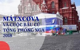 Từ Mátxcơva: Cảm xúc của người dân và không khí tại thủ đô nước Nga trong kỳ bầu cử 2018
