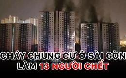Diễn biến vụ cháy chung cư làm 13 người chết ở Sài Gòn