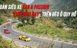 Mãn nhãn xem dàn siêu xe Car & Passion 2018 ôm cua tay áo vượt Ô Quy Hồ