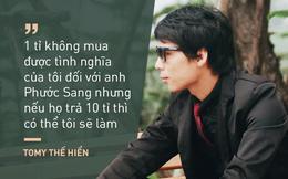 """""""Người ta cho tôi 1 tỉ để hại anh Phước Sang"""""""