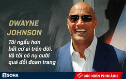 """""""Tôi ngầu hơn bất cứ ai trên đời"""" và ma lực của siêu sao cơ bắp Dwayne Johnson"""