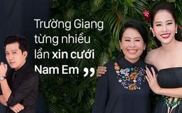 """Mẹ Nam Em nói về những điều Trường Giang chia sẻ trước truyền thông: """"Anh ta không xứng mặt đàn ông"""""""
