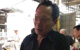 Bố nạn nhân bị sát hại, phi tang đau xót kể về giây phút phát hiện thi thể con trai