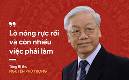 """Tổng Bí thư Nguyễn Phú Trọng: """"Lò nóng rực rồi nhưng còn nhiều việc phải làm"""""""