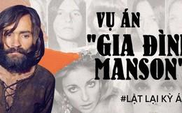 """Vụ án """"gia đình Manson"""": Kẻ thảm sát nữ diễn viên xinh đẹp đang mang thai làm rung chuyển Hollywood, khiến cả nước Mỹ khiếp sợ"""