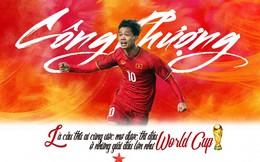 Công Phượng: Thi đấu ở World Cup là ước mơ của mọi cầu thủ