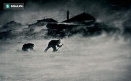 """Thám hiểm """"địa ngục băng"""" ở Nam Cực: Câu chuyện sinh tồn đáng sợ nhất mọi thời đại!"""