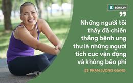 BS Việt ở Mỹ tiết lộ bí kíp thắng ung thư (Kỳ 4): Vận động như người lao động khổ sai