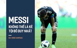 Trời của Messi, đất của Messi, chả trách Argentina luôn gây thất vọng