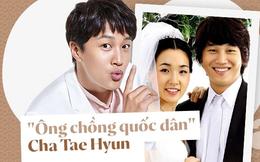 """Cha Tae Hyun: """"Ông chồng quốc dân"""" và cuộc hôn nhân ngọt ngào khiến Song Joong Ki - Song Hye Kyo ngưỡng mộ"""
