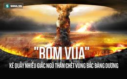 """Tsar Bomba: Quả bom """"quái vật"""" mạnh nhất trong lịch sử nhân loại được thử ở đâu?"""