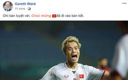 """ĐS Anh tại Việt Nam khen ngợi Văn Toàn """"ghi bàn tuyệt vời"""", chúc mừng VN vào bán kết"""