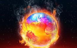 Nhân loại sắp biến Trái đất thành một cái lò lửa mà không có đường quay lại