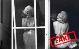 Những bức ảnh đánh lừa cả thế giới: Từ Einstein đến Marilyn Monroe cũng từng là nạn nhân