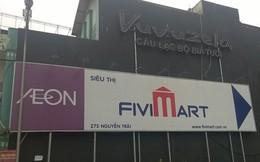 """Đại gia bán lẻ AEON vừa chính thức """"ly hôn"""" Fivimart sau 4 năm gắn bó, cùng khoản lỗ gần 200 tỷ đồng?"""