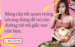 """Phỏng vấn độc quyền nữ thạc sĩ bán cơm gà Thái Lan: """"Bằng cấp giúp ta có thêm cơ hội chứ không quyết định tất cả"""""""