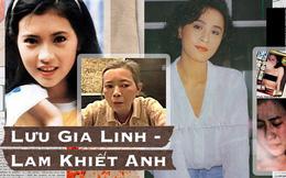 """Lam Khiết Anh - Lưu Gia Linh: Học chung lớp, cùng chịu bi kịch bị làm nhục nhưng kẻ thành """"Nhất tỷ Cbiz"""", người cô độc chết thảm"""