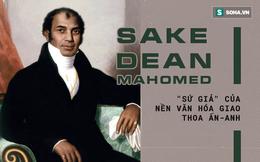 """Google vinh danh Sake Dean Mahomed: Người dệt nên """"mối tình thế kỷ"""" với """"xứ sở sương mù"""""""