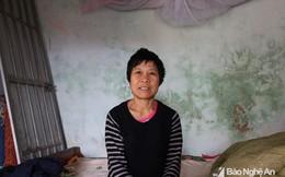 Câu chuyện tủi cực của người phụ nữ Nghệ An trở về sau 20 năm bị bán qua Trung Quốc