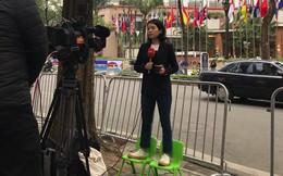 """Độc đáo những trường quay """"siêu thực"""" của phóng viên quốc tế tại kì thượng đỉnh Mỹ-Triều"""