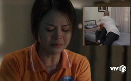 Cảnh cưỡng bức trong phim giờ vàng VTV: Quay đi quay lại 2 tiếng, không còn nước mắt để khóc