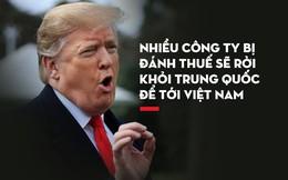 TT Trump cảnh cáo TQ không được trả đũa, khẳng định nhiều công ty sẽ tới Việt Nam