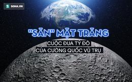 """Những cường quốc nóng lòng lên Mặt Trăng: Cái giá cho """"cuộc đi săn"""" tỷ đô là gì?"""