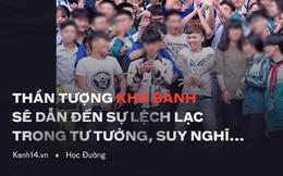 Cuồng Khá Bảnh đến bênh Seungri: Văn hoá thần tượng của học sinh đang trở nên xấu xí, lệch lạc đến mức báo động