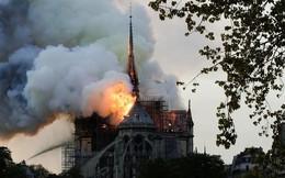 Thế giới bàng hoàng trước vụ cháy Nhà thờ Đức Bà Paris