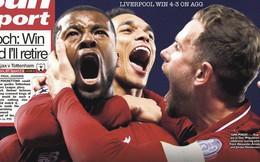Báo chí thế giới ngả mũ thán phục, hết lời ca ngợi màn ngược dòng thần thánh của Liverpool
