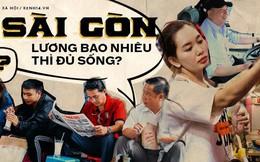 """Lương bao nhiêu mới đủ sống ở Sài Gòn: Người 5 triệu là """"sung túc"""", kẻ 20 triệu vẫn thiếu đủ điều"""