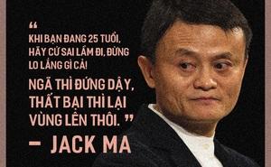 """Lời khuyên """"gây bão"""" của Jack Ma theo từng độ tuổi mà bạn chắc chắn sẽ cực tâm đắc khi nghe"""