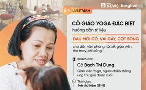 Cô giáo Yoga đặc biệt hướng dẫn trị liệu cho dân văn phòng, giáo viên, tài xế, phi công...