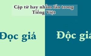 """10 cặp từ ai cũng hay bị """"lẫn lộn"""" trong Tiếng Việt"""