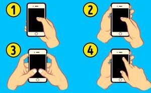 """Đâu là kiểu cầm điện thoại ở người có """"bản lĩnh ngút trời""""? - Chọn và xem kết quả"""
