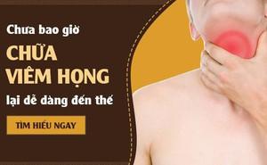Cách chữa viêm họng cấp và mãn tính hiệu quả bằng thảo dược tự nhiên