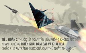 """[Photo Story] Tên lửa cổ lỗ Liên Xô """"quật ngã"""" bóng ma F-117 Mỹ"""