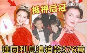 Cuộc đời lận đận của Hoa hậu Hong Kong: Nợ nần chồng chất, phải thế chấp vương miện