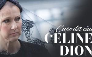Bi kịch cuộc đời Celine Dion: Tuổi thơ nghèo khó, đến đỉnh cao thì bố, anh, chồng và cháu đều đồng loạt ra đi